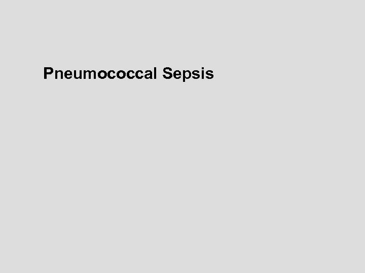 Pneumococcal Sepsis