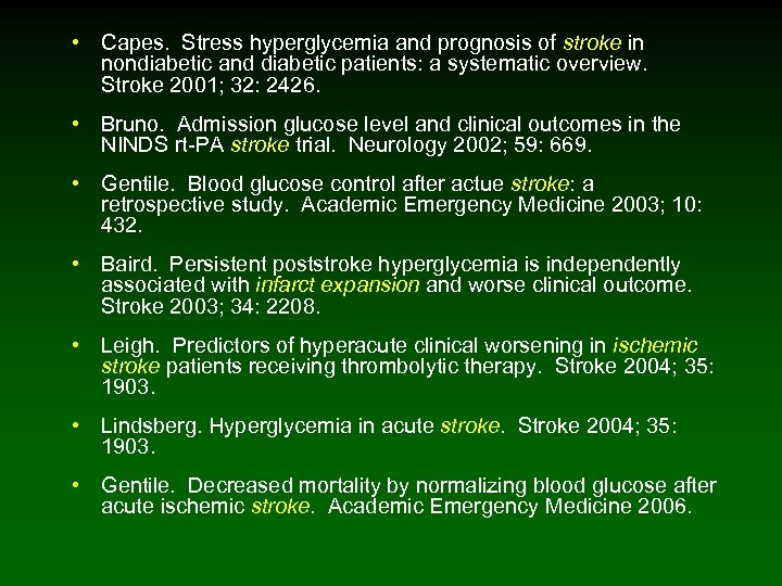 • Capes. Stress hyperglycemia and prognosis of stroke in nondiabetic and diabetic patients:
