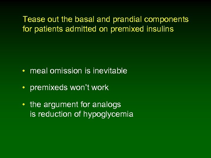 Tease out the basal and prandial components for patients admitted on premixed insulins •