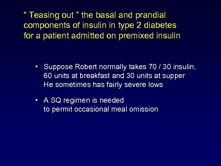 """ Teasing out "" the basal and prandial components of insulin in type 2"