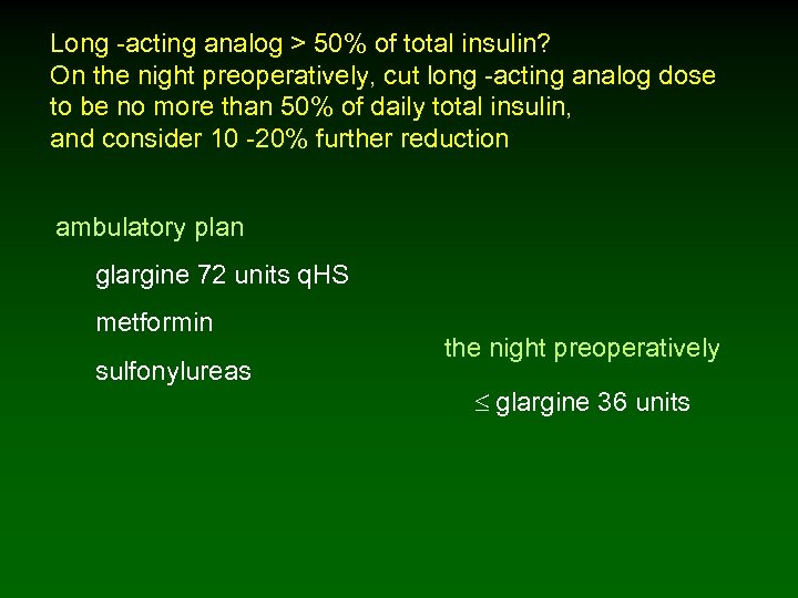 Long -acting analog > 50% of total insulin? On the night preoperatively, cut long