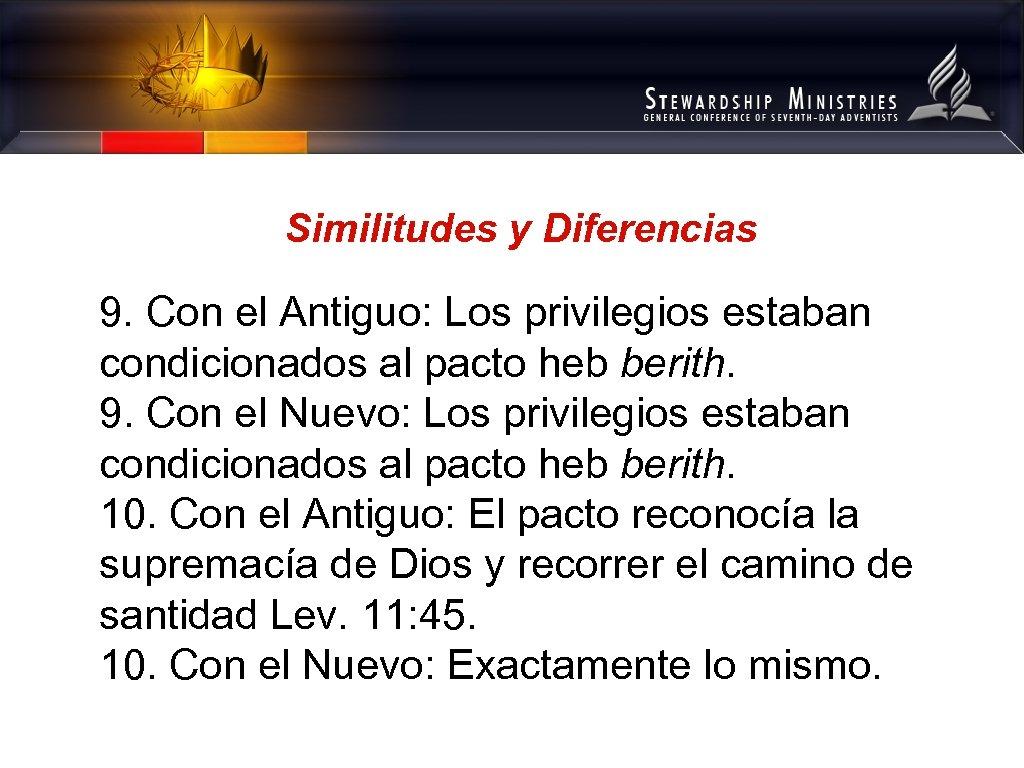 Similitudes y Diferencias 9. Con el Antiguo: Los privilegios estaban condicionados al pacto heb