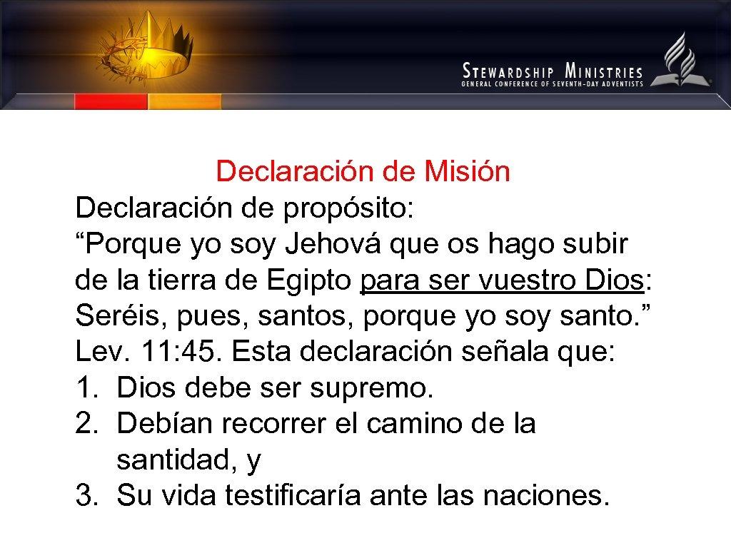 """Declaración de Misión Declaración de propósito: """"Porque yo soy Jehová que os hago subir"""