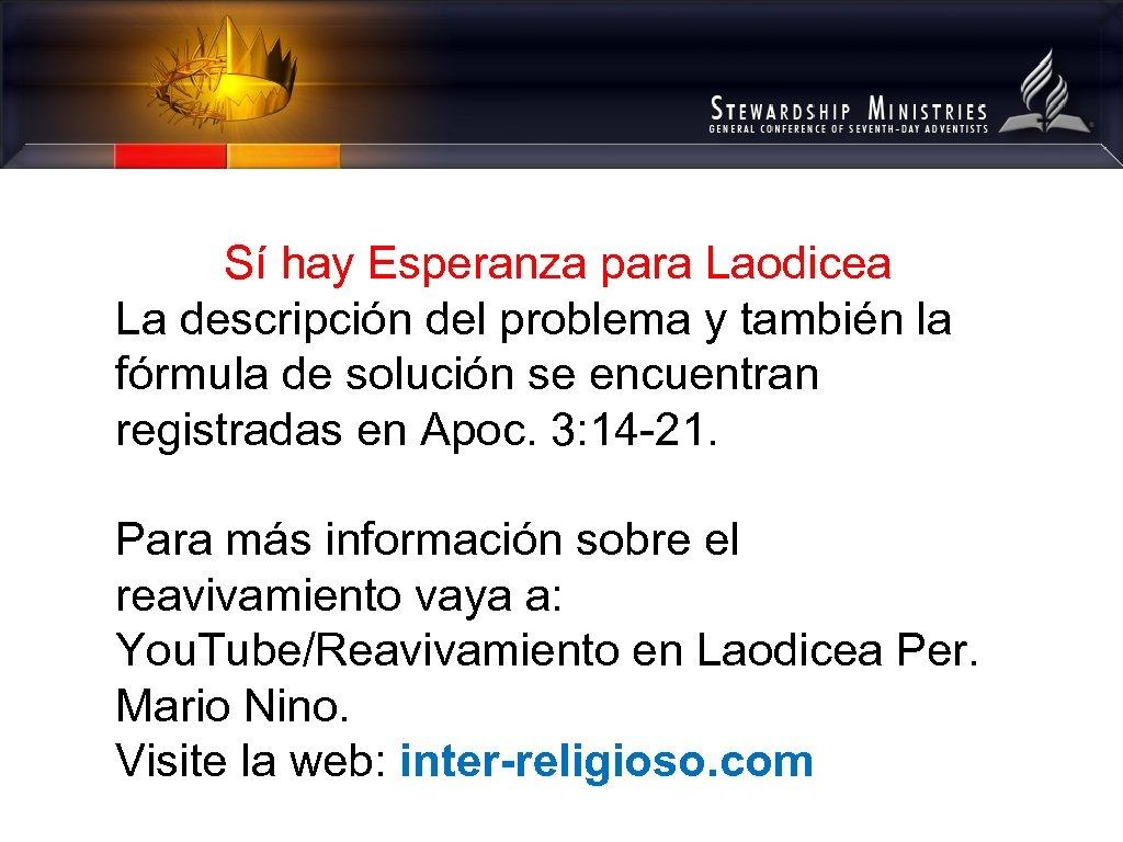 Sí hay Esperanza para Laodicea La descripción del problema y también la fórmula de