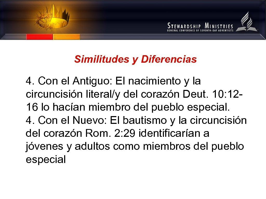 Similitudes y Diferencias 4. Con el Antiguo: El nacimiento y la circuncisión literal/y del