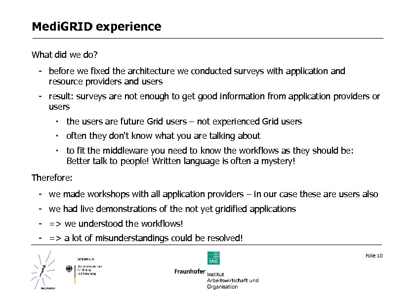 Medi. GRID experience What did we do? - before we fixed the architecture we