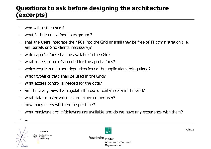 Questions to ask before designing the architecture (excerpts) - who will be the users?