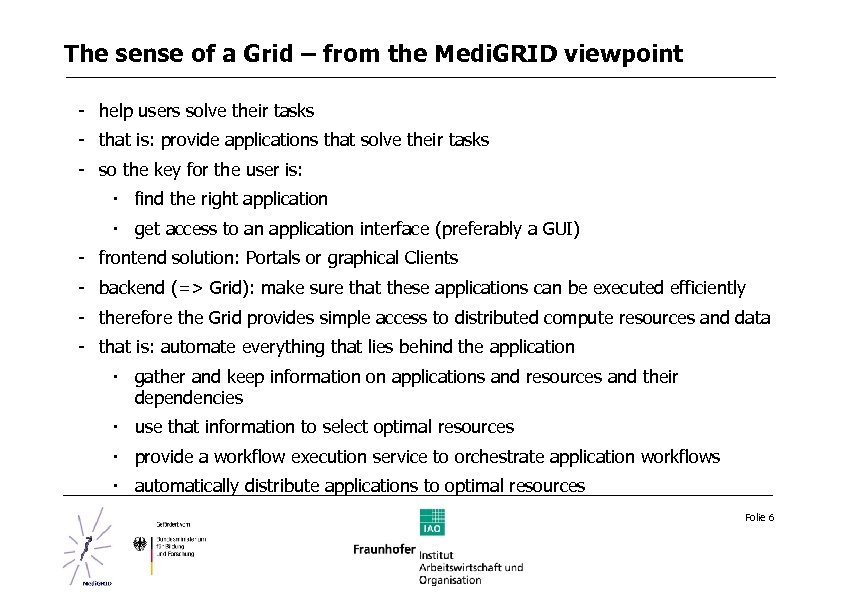 The sense of a Grid – from the Medi. GRID viewpoint - help users