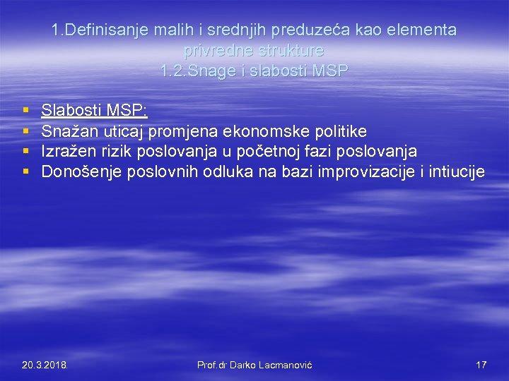 1. Definisanje malih i srednjih preduzeća kao elementa privredne strukture 1. 2. Snage i