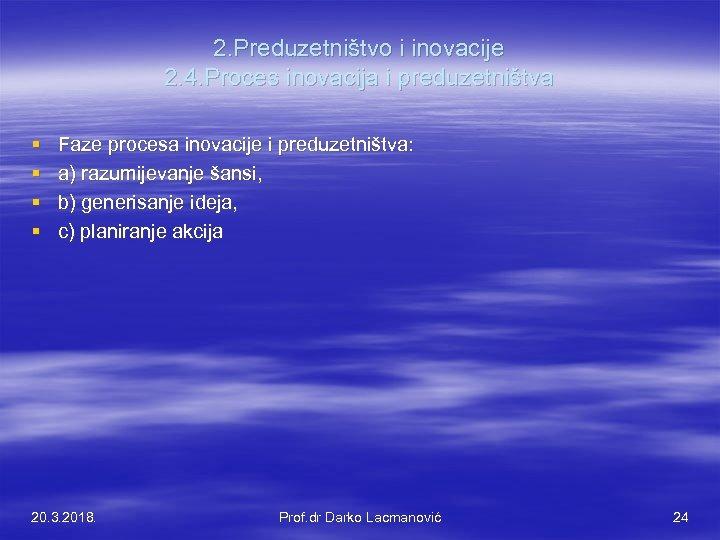 2. Preduzetništvo i inovacije 2. 4. Proces inovacija i preduzetništva § § Faze procesa