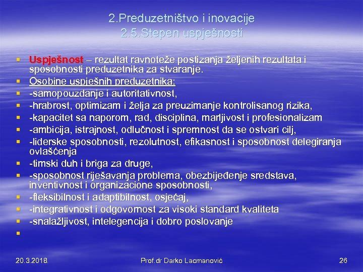 2. Preduzetništvo i inovacije 2. 5. Stepen uspješnosti § Uspješnost – rezultat ravnoteže postizanja