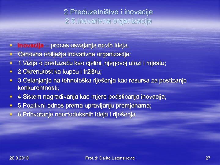 2. Preduzetništvo i inovacije 2. 6. Inovativna organizacija § § § § Inovacija –