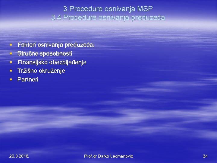 3. Procedure osnivanja MSP 3. 4. Procedure osnivanja preduzeća § § § Faktori osnivanja