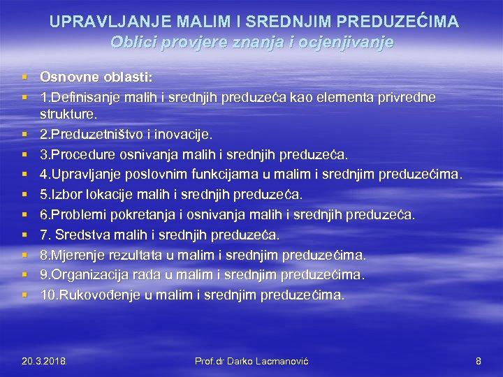 UPRAVLJANJE MALIM I SREDNJIM PREDUZEĆIMA Oblici provjere znanja i ocjenjivanje § Osnovne oblasti: