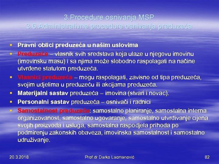 3. Procedure osnivanja MSP 3. 6. Administrativne procedure osnivanja preduzeća § Pravni oblici preduzeća
