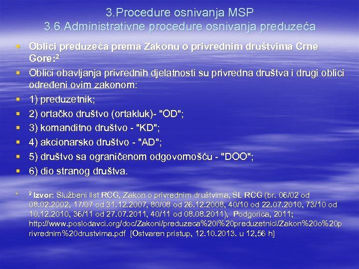 3. Procedure osnivanja MSP 3. 6. Administrativne procedure osnivanja preduzeća § Oblici preduzeća prema