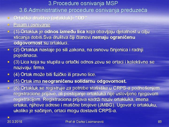 3. Procedure osnivanja MSP 3. 6. Administrativne procedure osnivanja preduzeća § § § §