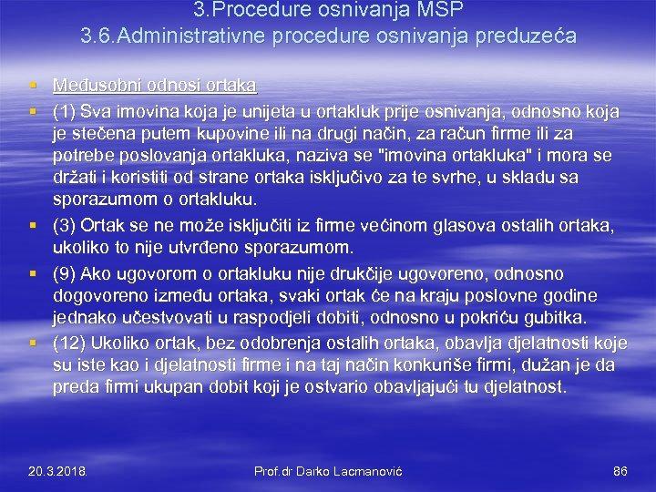 3. Procedure osnivanja MSP 3. 6. Administrativne procedure osnivanja preduzeća § Međusobni odnosi ortaka