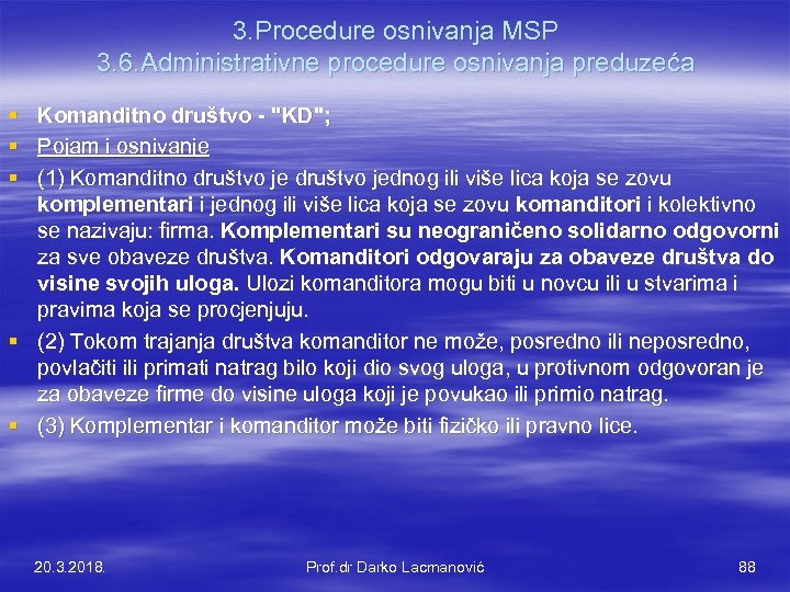 3. Procedure osnivanja MSP 3. 6. Administrativne procedure osnivanja preduzeća § § § Komanditno