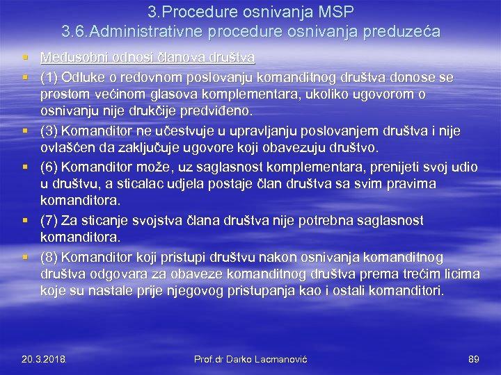 3. Procedure osnivanja MSP 3. 6. Administrativne procedure osnivanja preduzeća § Međusobni odnosi članova