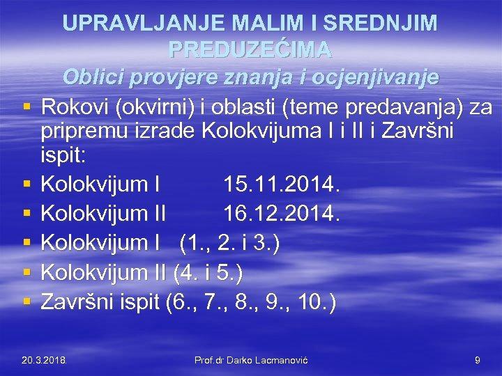 § § § UPRAVLJANJE MALIM I SREDNJIM PREDUZEĆIMA Oblici provjere znanja i ocjenjivanje Rokovi