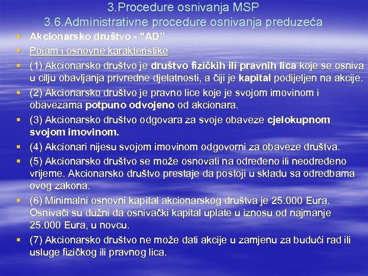 3. Procedure osnivanja MSP 3. 6. Administrativne procedure osnivanja preduzeća § Akcionarsko društvo -