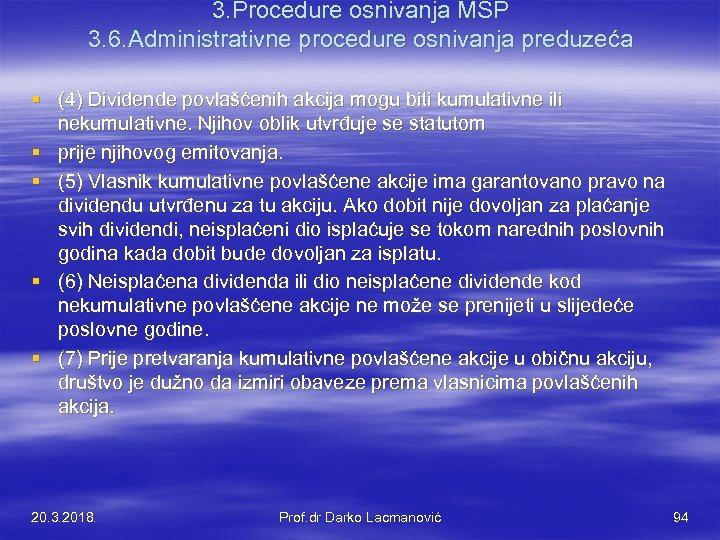 3. Procedure osnivanja MSP 3. 6. Administrativne procedure osnivanja preduzeća § (4) Dividende povlašćenih