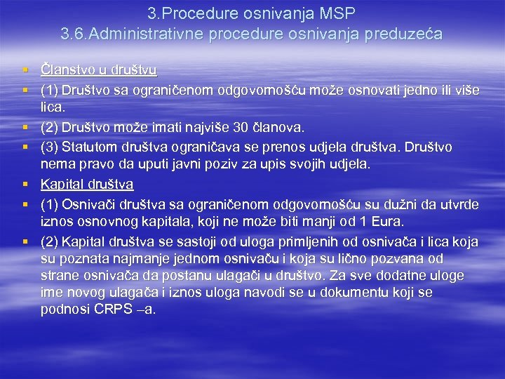 3. Procedure osnivanja MSP 3. 6. Administrativne procedure osnivanja preduzeća § Članstvo u društvu