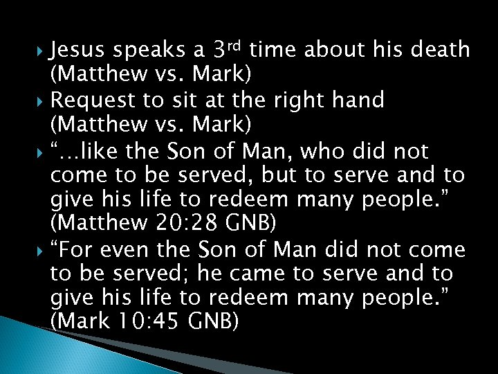 Jesus speaks a 3 rd time about his death (Matthew vs. Mark) Request to