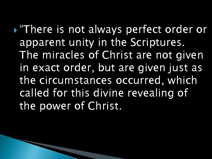 """""""There is not always perfect order or apparent unity in the Scriptures. The"""