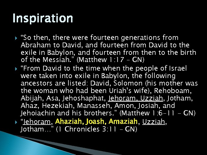 """Inspiration """"So then, there were fourteen generations from Abraham to David, and fourteen from"""