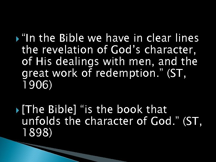 """""""In the Bible we have in clear lines the revelation of God's character,"""