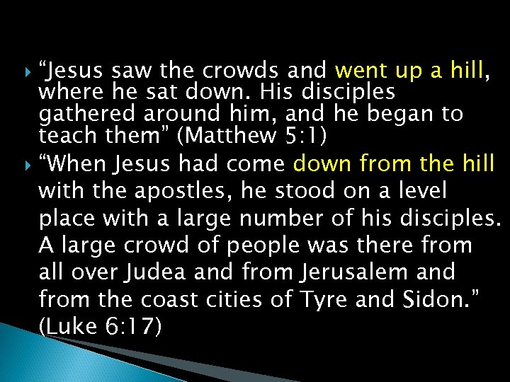 """""""Jesus saw the crowds and went up a hill, where he sat down. His"""