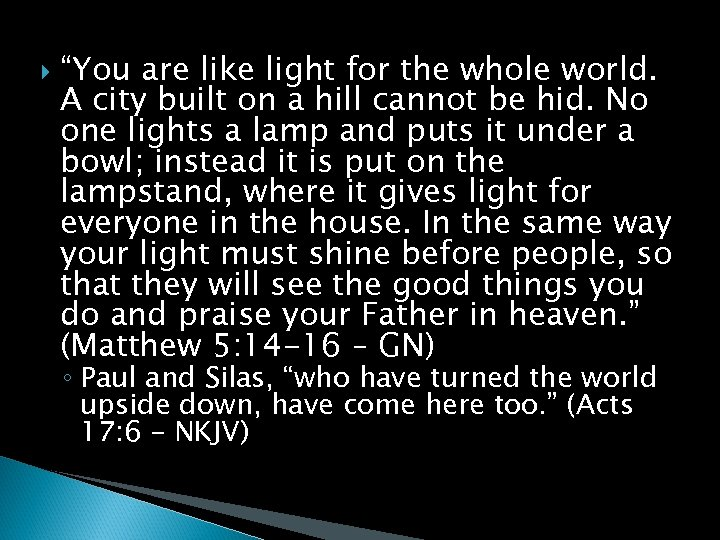 """""""You are like light for the whole world. A city built on a"""