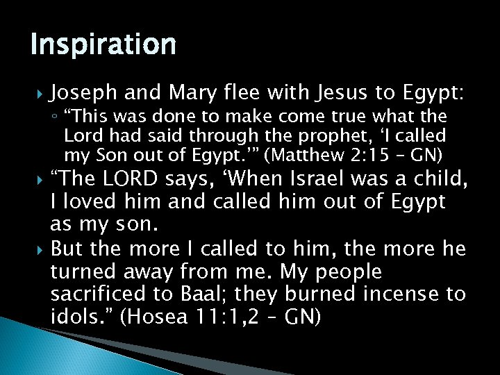 """Inspiration Joseph and Mary flee with Jesus to Egypt: ◦ """"This was done to"""
