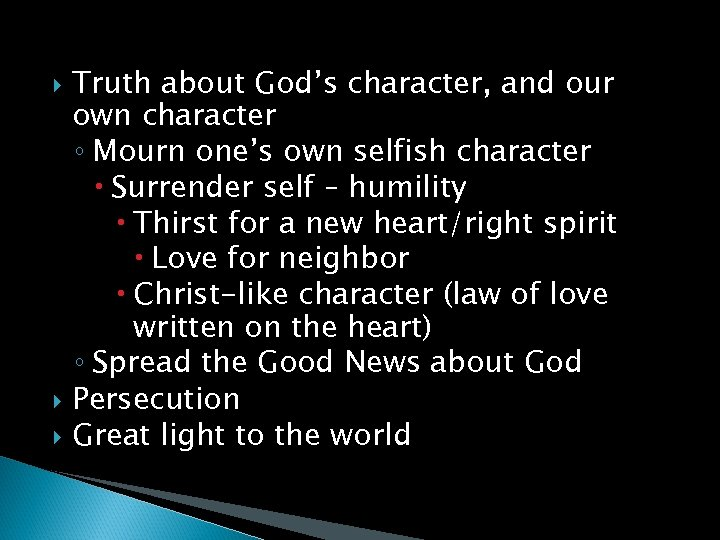 Truth about God's character, and our own character ◦ Mourn one's own selfish