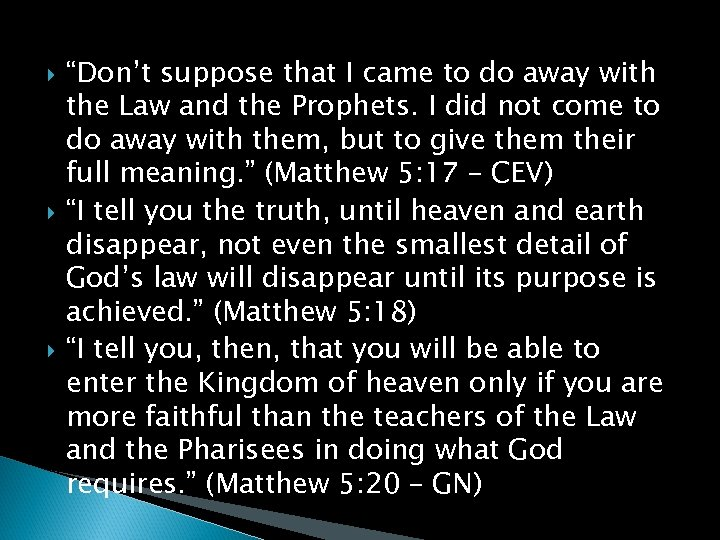 """""""Don't suppose that I came to do away with the Law and the"""