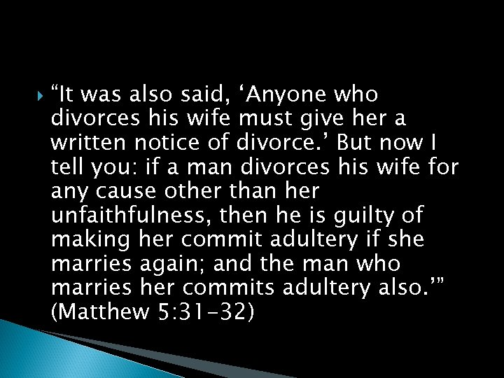 """""""It was also said, 'Anyone who divorces his wife must give her a"""