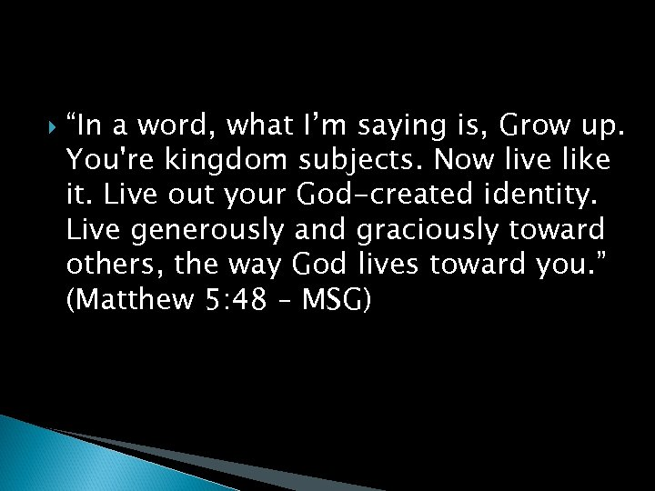 """""""In a word, what I'm saying is, Grow up. You're kingdom subjects. Now"""
