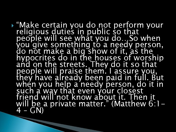 """""""Make certain you do not perform your religious duties in public so that"""