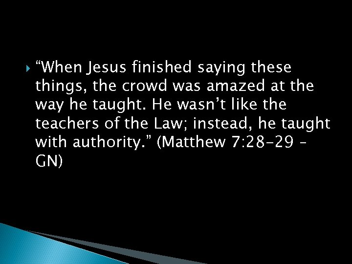 """""""When Jesus finished saying these things, the crowd was amazed at the way"""