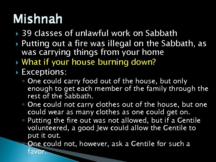 Mishnah 39 classes of unlawful work on Sabbath Putting out a fire was illegal
