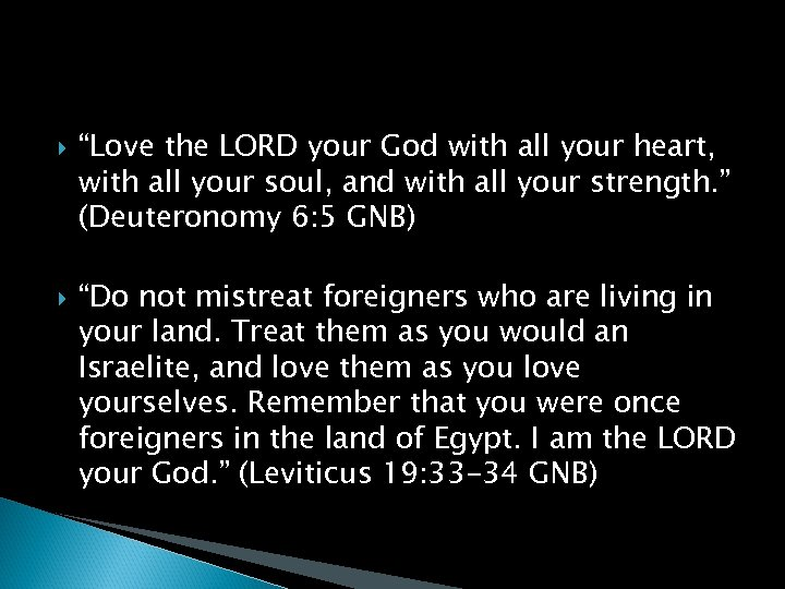 """""""Love the LORD your God with all your heart, with all your soul,"""