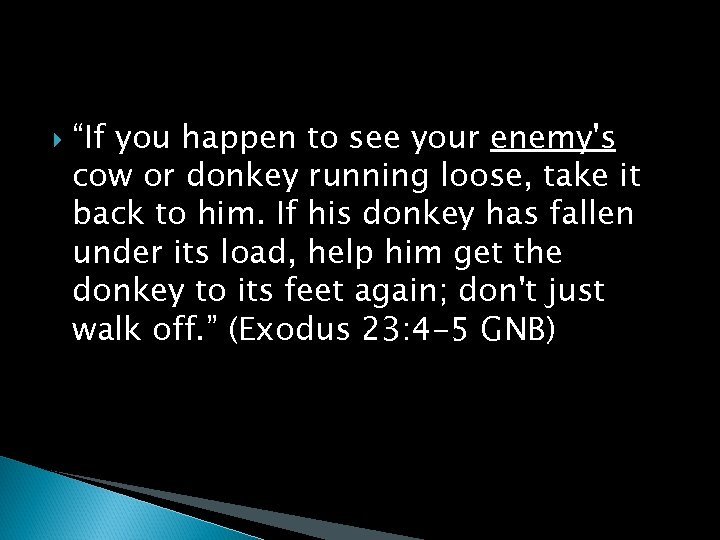 """""""If you happen to see your enemy's cow or donkey running loose, take"""