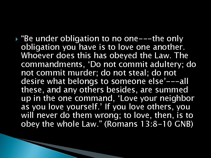 """""""Be under obligation to no one---the only obligation you have is to love"""
