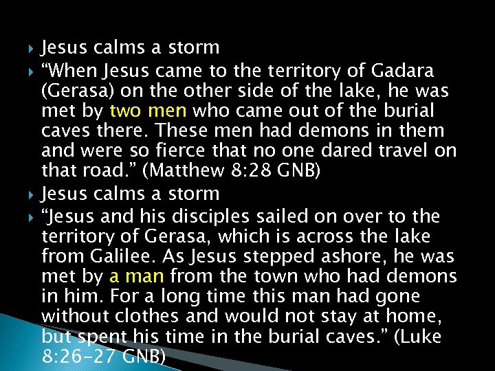 """Jesus calms a storm """"When Jesus came to the territory of Gadara (Gerasa)"""