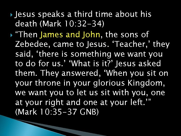 """Jesus speaks a third time about his death (Mark 10: 32 -34) """"Then James"""