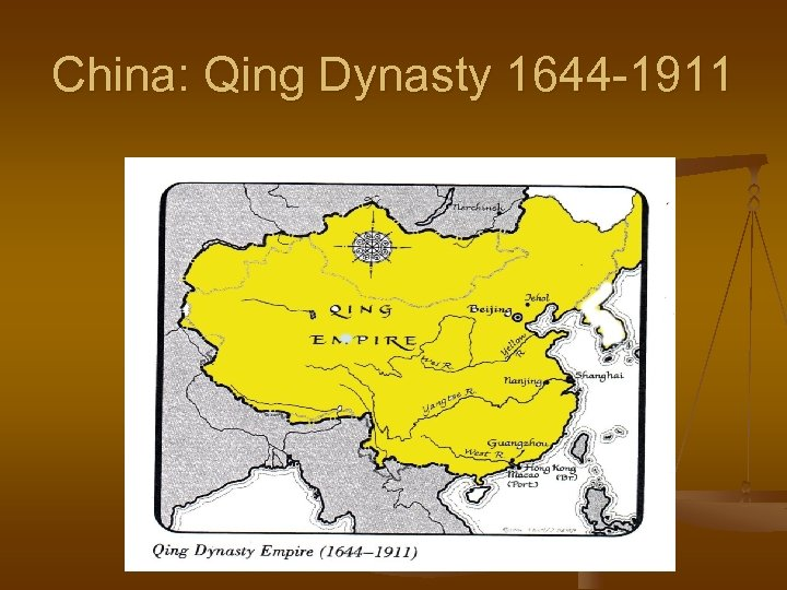China: Qing Dynasty 1644 -1911