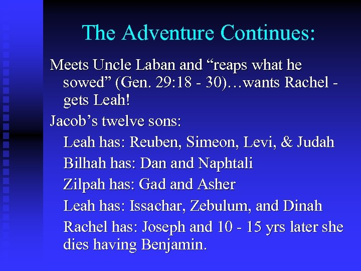 """The Adventure Continues: Meets Uncle Laban and """"reaps what he sowed"""" (Gen. 29: 18"""