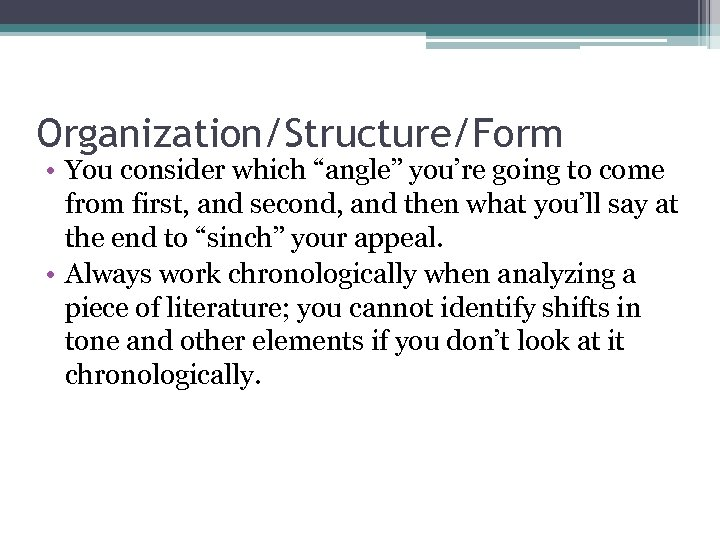 """Organization/Structure/Form • You consider which """"angle"""" you're going to come from first, and second,"""